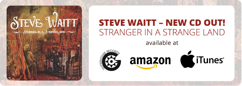 STEVE WAITT – NEW CD OUT!Stranger in a Strange Landavailable at iTunes, Amazon and Glitterhouse Records